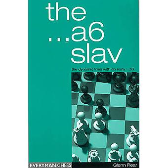 The A6 Slav - the Tricky and Dynamic Lines with ...A6 by Glenn Flear -