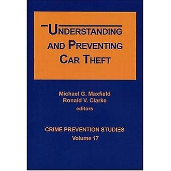 Understanding and Preventing Car Theft by Michael G. Maxfield - Ronal