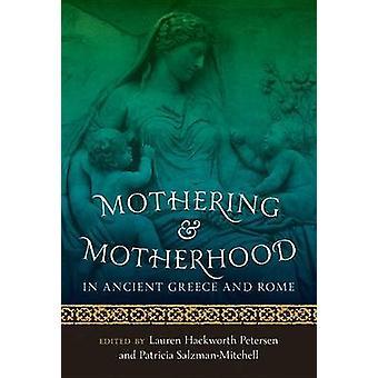 Mütterliche und Mutterschaft im antiken Griechenland und Rom von Lauren Hackwor