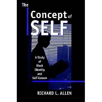 The Concept of Self - A Study of Black Identity by Richard L. Allen -