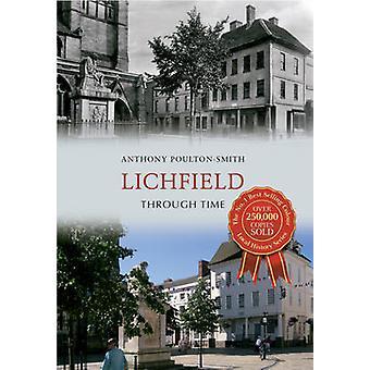 Lichfield gennem tiden af Anthony Poulton-Smith - 9781445609508 bog