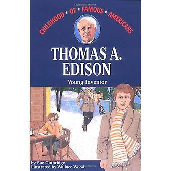 Thomas A. Edison, Young Inventor (Childhood of Famous Americans (Paperback))