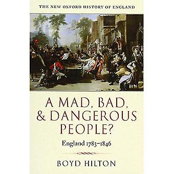 Um povo louco, mau e perigoso?: Inglaterra 1783-1846 (nova história de Oxford da Inglaterra)