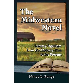 La novela medio oeste: Populismo literario de Huckleberry Finn hasta la actualidad