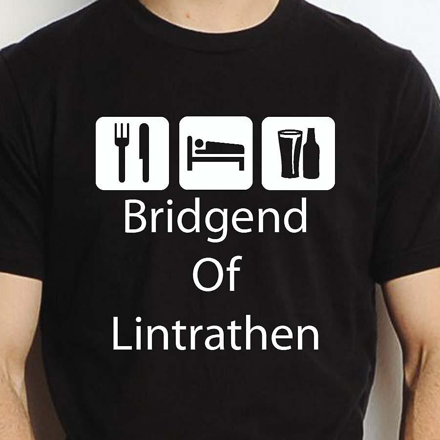 Eat Sleep Drink Bridgendoflintrathen Black Hand Printed T shirt Bridgendoflintrathen Town