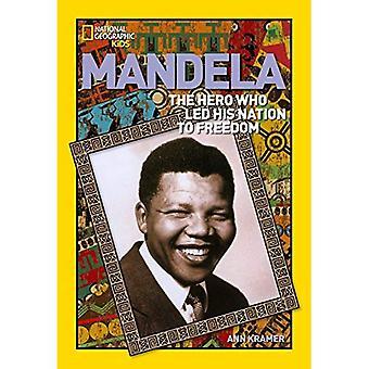 Mandela: Il ribelle che ha guidato la sua nazione alla libertà (mondo geografico nazionale storia biografie)