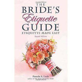The Bride's Etiquette Guide: Etiquette Made Easy