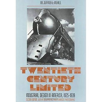 Zwanzigsten Jahrhunderts Limited: Industriedesign in Amerika, 1925-1939 (amerikanische Zivilisation)