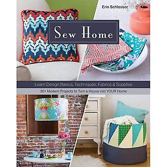 Sew Home: Learn Design Basics, Techniques, Fabrics & Supplies