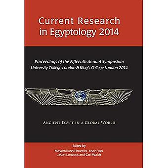Current Research in Egyptology 2014: Proceedings of the Fifteenth Annual Symposium: 15