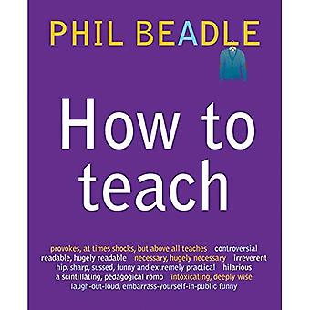How to Teach: The ultimate