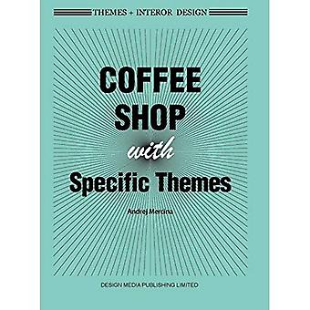 Themes + Interor Design: Coffee Shops with Specific Themes