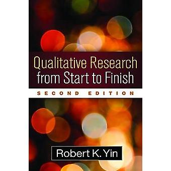 Qualitative Research from Start to Finish Second Edition by Robert K. Yin