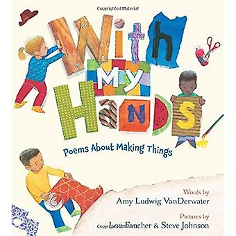 With My Hands: Poems about� Making Things