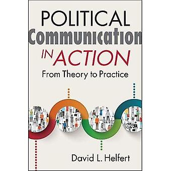 Political Communication in Action: From Theory to Practice