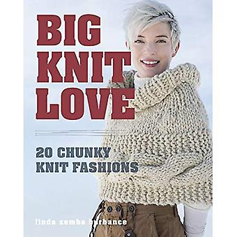 Gros. Tricoter. Amour.: 20 Chunky Fashions tricotées