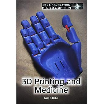 3D Printing and Medicine (Next-Generation Medical Technology)