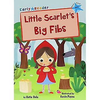 Little Scarlet's Big Fibs (Blue Early Reader)