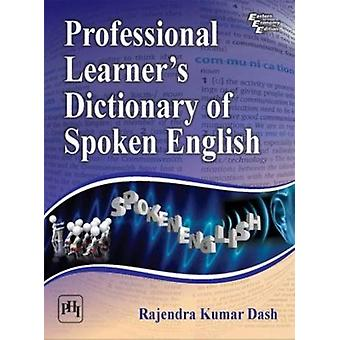 Professional Learner's Dictionary of Spoken English by Rajendra Kumar