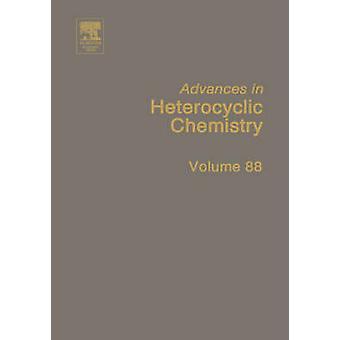 Framsteg inom heterocykliska kemi volym 88 av Katritzky & Alan R.
