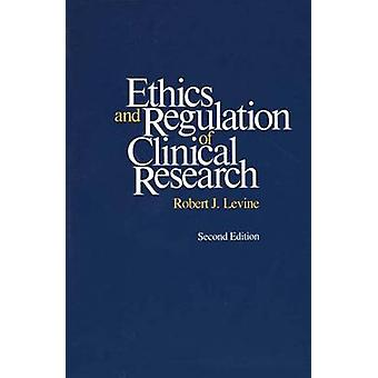Ethics and Regulation of Clinical Research Second Edition by Levine & Robert J.