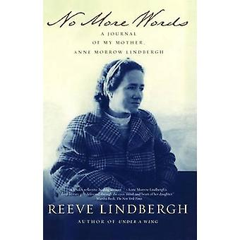 No More Words A Journal of My Mother Anne Morrow Lindbergh by Lindbergh & Reeve