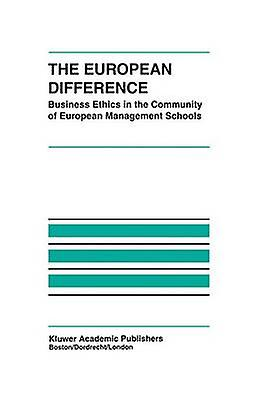 The European Difference  Business Ethics in the Community of European Management Schools by Zsolnai & Lszl
