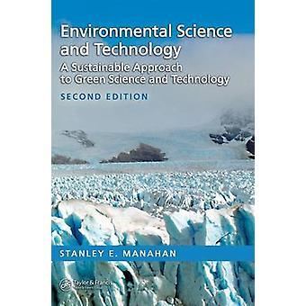 Environmental Science and Technology, een duurzame benadering van de groene wetenschap en technologie door Manahan & Stanley E.