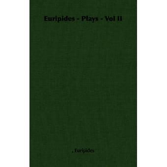 Euripides  Plays  Vol II by Euripides &