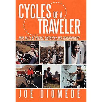 Zyklen eines Reisenden wahre Geschichten von Voyage Entdeckung und Synchronität von Diomede & Joe