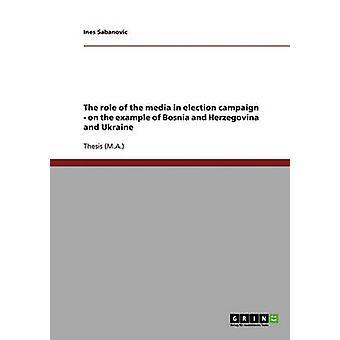 Il ruolo dei media nella campagna elettorale sull'esempio della Bosnia-Erzegovina e l'Ucraina da Savelli & Ines