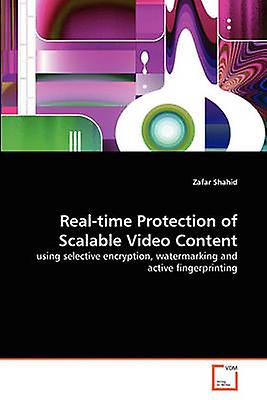 Realtime Prougeection of Scalable Video Content by Shahid & Zafar