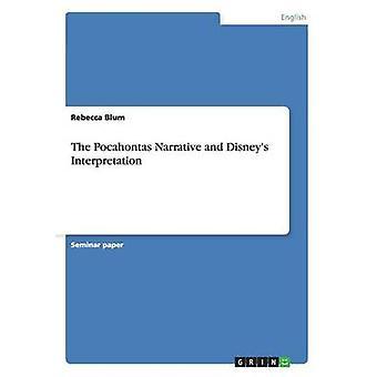 Die Pocahontas Erzählung und Disneys Interpretation von Blum & Rebecca