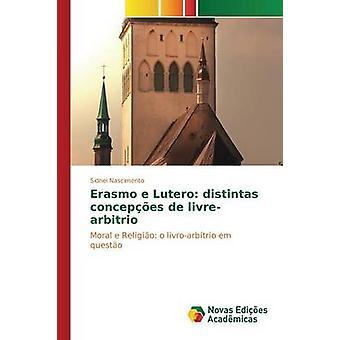 Erasmo e Lutero distintas concepes de livrearbitrio by Nascimento Sidnei