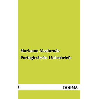 Portugiesische Liebesbriefe by Alcoforado & Marianna
