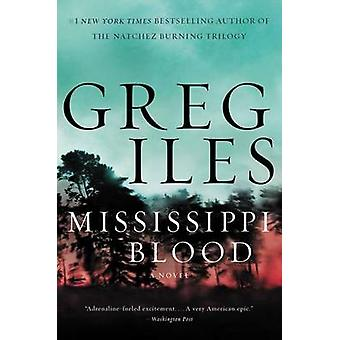 Mississippi Blood by Greg Iles - 9780062311153 Book
