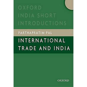 International Trade and India by Parthapratim Pal - 9780198075400 Book