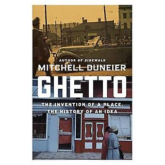 Ghetto - The Invention of a Place - the History of an Idea by Professo
