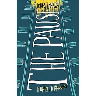 The Pause by John Larkin - 9780857981707 Book