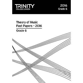 Theory of Music Past Papers 2016 - Grade 6 - 2016 by Theory of Music P