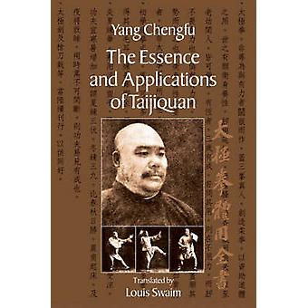 Complete Book of the Essence and Application of Taijiquan by Yang Che