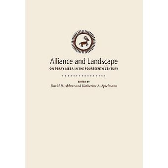 Alliance and Landscape on Perry Mesa in the Fourteenth Century by Dav