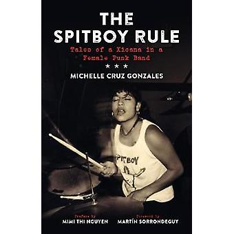 The Spitboy Rule - Tales of a Xicana in a Female Punk Band by Michelle