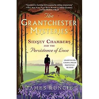 Sidney Chambers and the Persistence of Love by James Runcie - 9781632