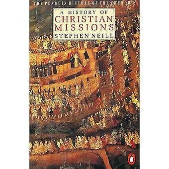 The Penguin History of the Church A History of Christian Missions von Owen Chadwick & Stephen Neill