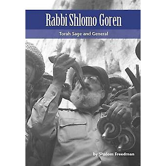 Rabbi Shlomo Goren - Torah Sage and General by Shalom Freedman - 97896