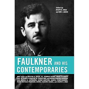 Faulkner and His Contemporaries by Urgo & Joseph R.