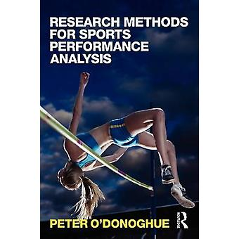 Research Methods for Sports Performance Analysis by ODonoghue & Peter