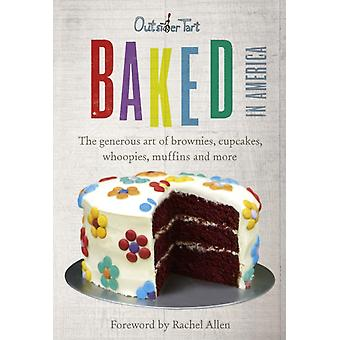 Baked in America: The generous art of brownies cupcakes whoopies muffins and more (Hardcover) by Lesniak David Muniz David