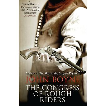 The Congress of Rough Riders (Paperback) by Boyne John